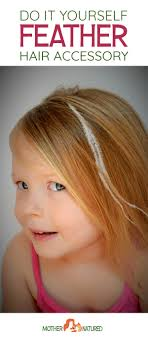 feather hair accessories diy feather hair accessories for kids natured