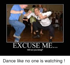 Salsa Dancing Meme - excuse me wtf are you doing dance like no one is watching