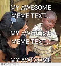 Third World Child Meme - skeptical third world child meme generator mne vse pohuj