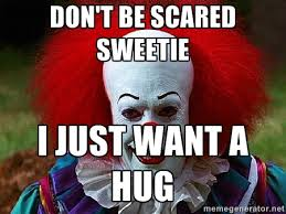 Scary Clown Meme - scary clown memes image memes at relatably com