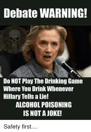 Drinking Game Meme - debate warning do not play the drinking game where you drink
