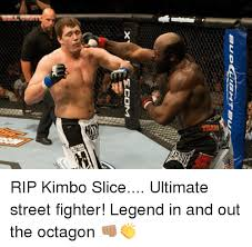 Kimbo Slice Meme - 5comm rip kimbo slice ultimate street fighter legend in and out