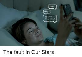 The Fault In Our Stars Meme - okay omg stop flirting with me the fault in our stars meme on me me