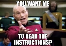How To Read Meme - you want me to read the instructions meme picard wtf 68940