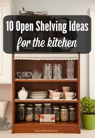 kitchen open shelves ideas my home 10 open shelving ideas for the kitchen