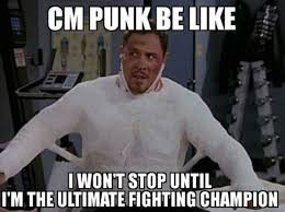 Cm Punk Meme - ultimate fighting chion punk cm punk know your meme