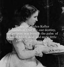 helen keller blind biography we are the helen keller foundation our life our destiny our
