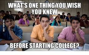 Hilarious College Memes - whats one thing you wish obeforestarting college memeful com you