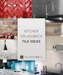 kitchen splashback tile ideas advice tiles design tips kitchen splashback tile ideas from the london tile co