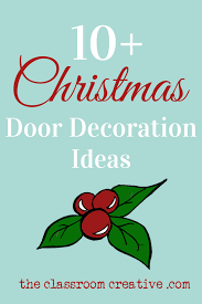 Classroom Door Decoration For Christmas by Christmas Door Decorations