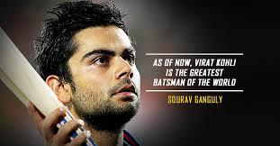 quotes about virat kohli that prove he s already a legend