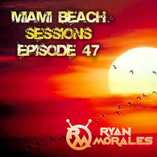 miami beach sessions episode 47 trance energy house of lords