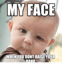 Raising Hand Meme - 25 best memes about raise hand meme raise hand memes