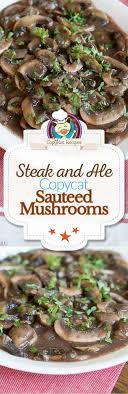 steak and ale sauteed mushrooms recipe sauteed mushrooms