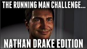 Nathan Meme - the running man challenge nathan drake edition uncharted 4 a