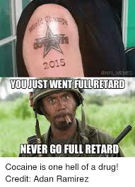 Meme Retard - 2015 memes retard never go full retard cocaine is one hell of a drug