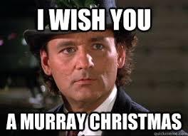 Murray Meme - murray christmas memes quickmeme