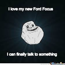 Ford Focus Meme - my new ford focus by recyclebin meme center
