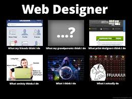 What I Really Do Meme - what people think i do what i really do web designer patrick