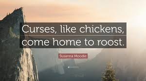 susanna moodie quote curses like chickens come home to roost