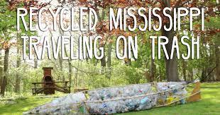 Mississippi Safe Travels images Recycled mississippi traveling on trash indiegogo jpg