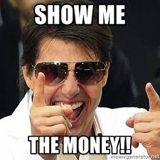 Show Me Meme - show me the money tom cruise 1 meme generator