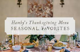 hamby s thanksgiving menu hamby catering events