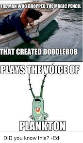 Doodlebob Meme - the man who dropped the magic pencil that created doodlebob plays
