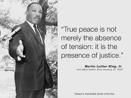 mlk quote justice delayed true peace is not merely the absence of tension it is the