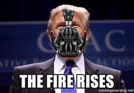 Bane Meme Generator - the fire rises trump bane meme generator