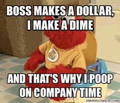 Meme Poop - why i poop on company time