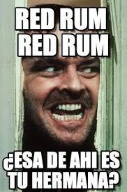 Rum Meme - red rum red rum heres johnny meme on memegen