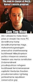 Sum Ting Wong Meme - the man in chargeof north korea s missle program sum ting wong am i