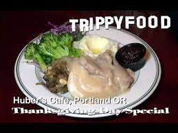 huber s cafe portland or trippy food thanksgiving day special