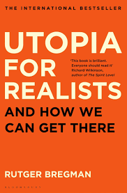 Flags Of Our Fathers Book Summary Utopia For Realists By Rutger Bregman Review A Brilliantly