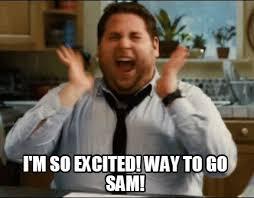 Way To Go Meme - meme maker im so excited way to go sam