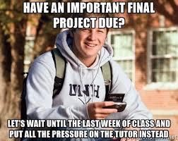 Meme University - as a tutor at my university this infuriates me meme guy