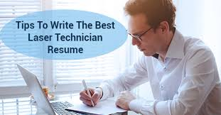 Writing The Best Resume by Tips To Write The Best Laser Technician Resume Cestar College