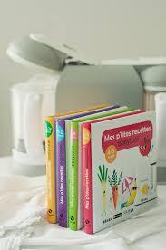 livre cuisine bébé livre cuisine bebe mes p tites recettes beaba 4 maman mode