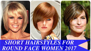 short hairstyles for round face women 2017 youtube
