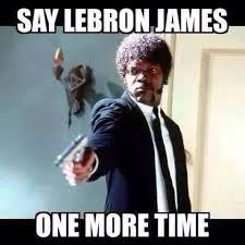 Here We Go Again Meme - jules winnfield on lebron james the 411 from 406