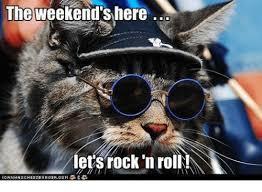 Memes Rock N Roll - the weekend s here lets rock n roll meme on me me