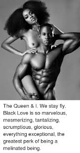 Black Love Memes - the queen i we stay fly black love is so marvelous mesmerizing