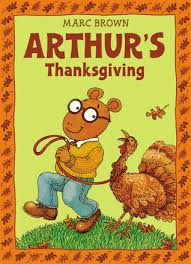 arthur s thanksgiving book arthur s thanksgiving arthur adventure series by marc brown