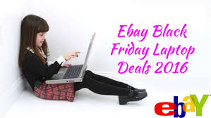 best ebay deals black friday ebay black friday laptop deals 2016 exclusive sale