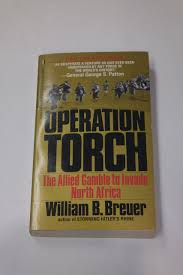 operation torch the allied gamble to invade north africa william