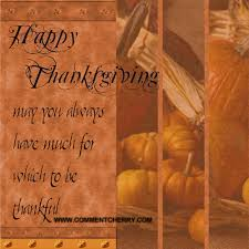 happy thanksgiving may you always much for which to be