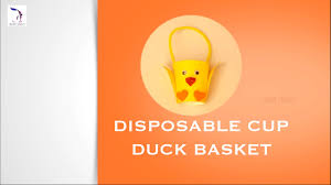 diy disposable cup duck basket children art craft best diy disposable cup duck basket children art craft best out of waste youtube