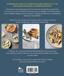 livre de cuisine grand chef livre le régime paléo 100 recettes santé pour nourrir l homme