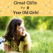 great gifts 9 year old girls will love top picks kids gift ideas
